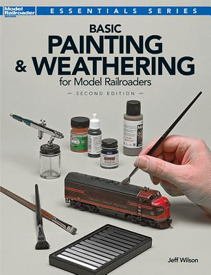 Basic Painting & Weathering for Model Railroaders By Wilson, Jeff