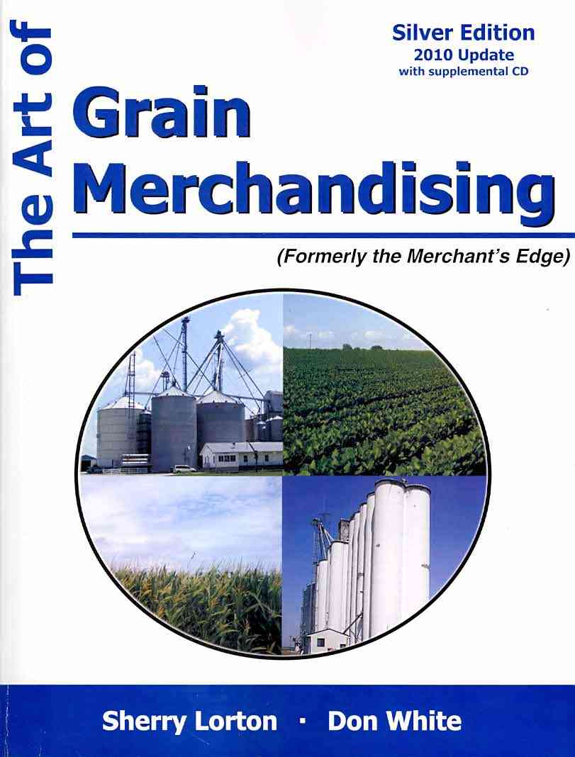 The Art of Grain Merchandising By Lorton, Sherry/ White, Don